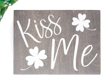 kiss me wood sign