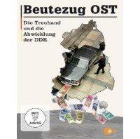 Beutezug Ost – Die Treuhand und die Abwicklung der DDR