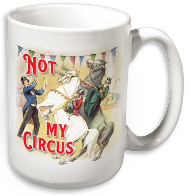 Not My Circus Not My Monkeys Mug Wwwhoofprintscom