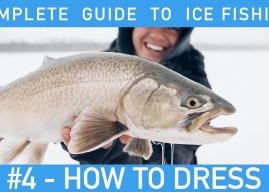 The Complete Guide to Ice Fishing: Episode #4 – How to Dress