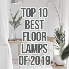 Best Floor Lamps Living Room Curtain Designs For India The Of 2019 Buyer S Guide Reviews How To Find Right Lamp