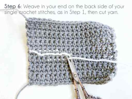Step 6: Weave in your end on the back side of your single crochet stitches, as in Step 1, then cut yarn.