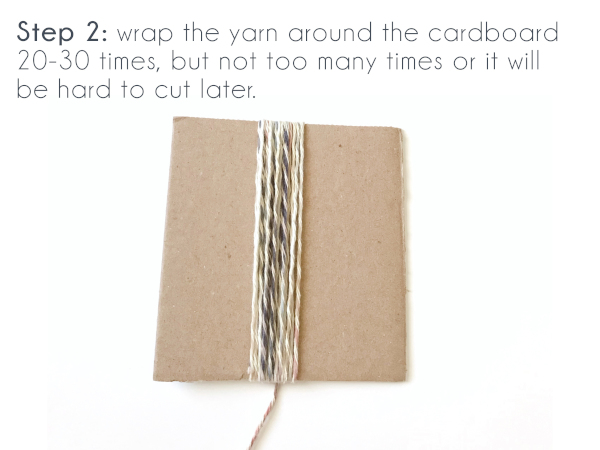 Text: Step 2: Wrap the yarn around the cardboard 20-30 times, but not too many times or it will be hard to cut later.