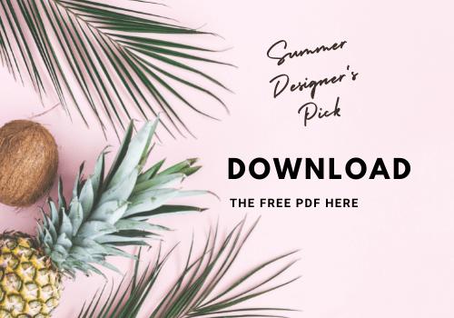 Summer Designer's Pick Download the Free PDF Here