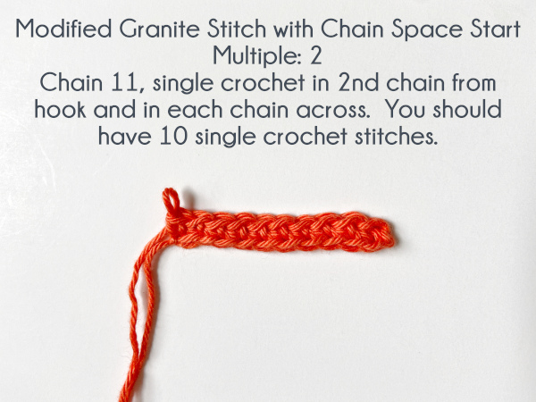 """""""Modified Granite Stitch with Chain Space Start; Multiple: 2; Chain 11, single crochet in 2nd chain from hook and in each chain across. You should have 10 single crochet stitches."""""""