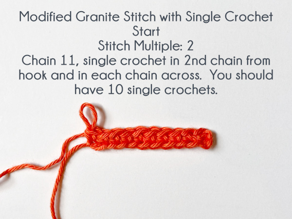 """""""Modified Granite Stitch with Single Crochet Start; Stitch Multiple: 2. Chain 11, single crochet in 2nd chain from hook and in each chain across. You should have 10 single crochets."""""""