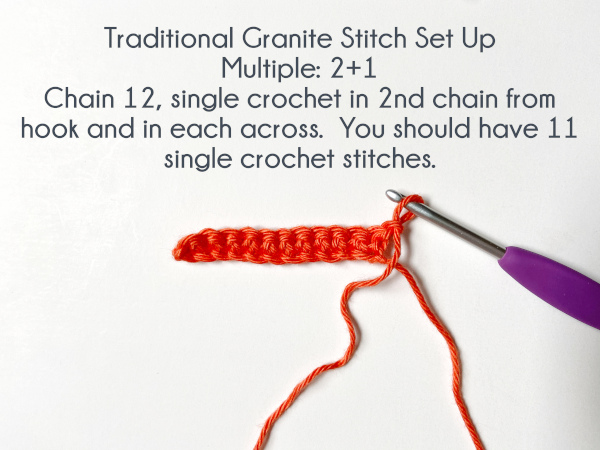 """""""Traditional Granite Stitch Set Up Multiple: 2+1 Chain 12, single crochet in 2nd chain from hook and in each across.  You should have 11 single crochet stitches."""""""