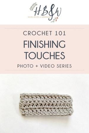 "Pin Image: ""Crochet 101: Finishing Touches Photo + Video Series; www.hooksbookswanderlust.com"""