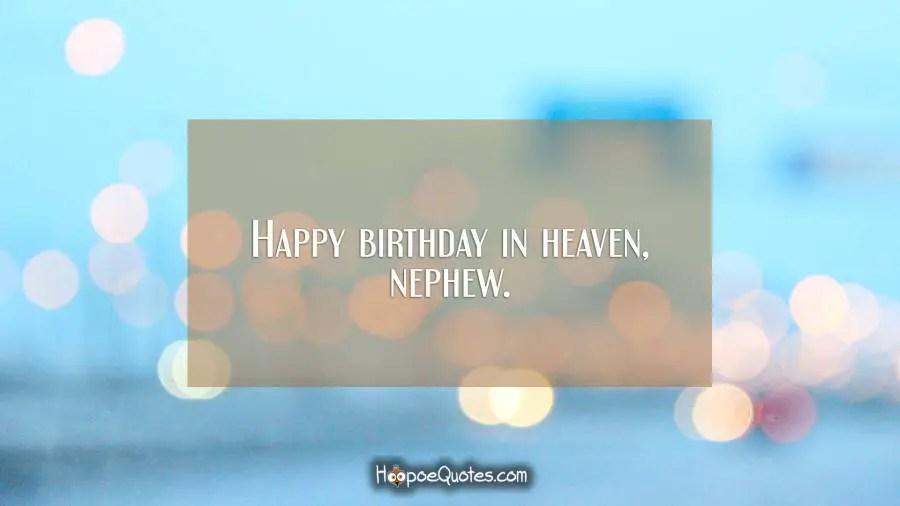 Happy Birthday In Heaven Nephew HoopoeQuotes