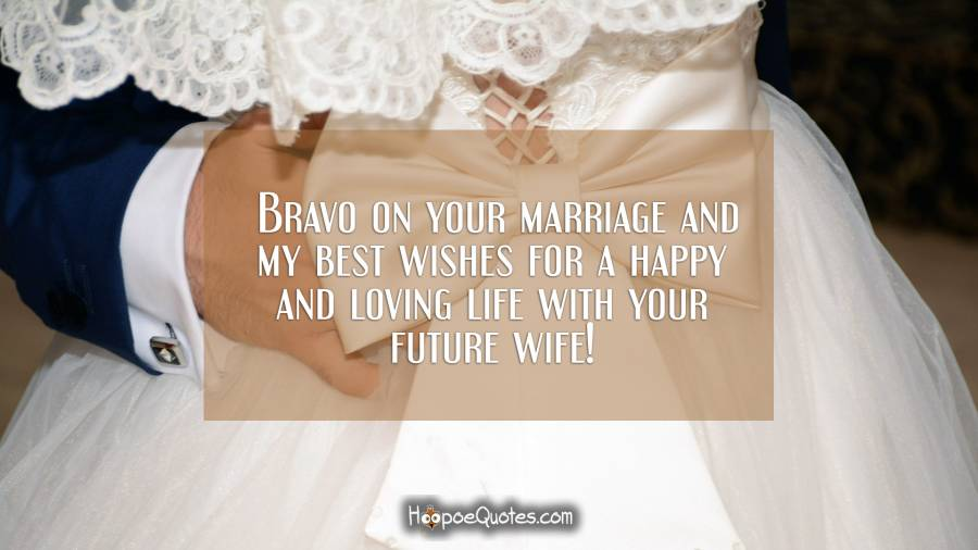bravo on your marriage