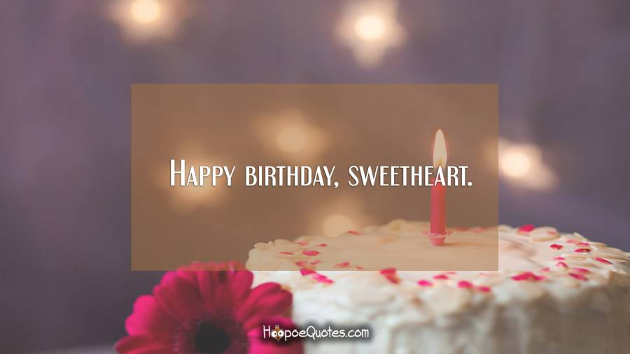 happy birthday sweetheart hoopoequotes