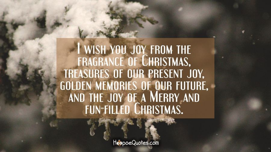 I Wish You Joy From The Fragrance Of Christmas Treasures Of Our Present Joy Golden Memories Of