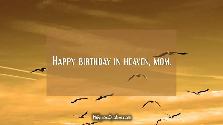 Happy Birthday In Heaven Mom HoopoeQuotes