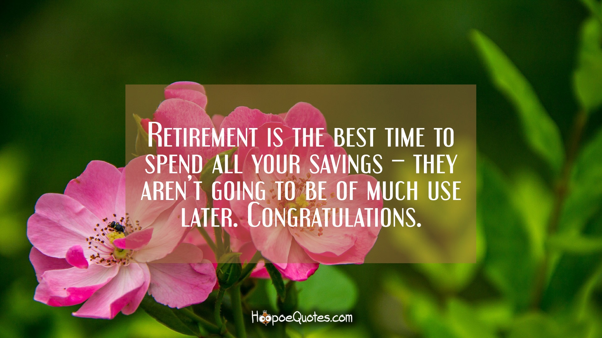 Retirement Is The Best Time To Spend All Your Savings They Arent Going To Be Of Much Use
