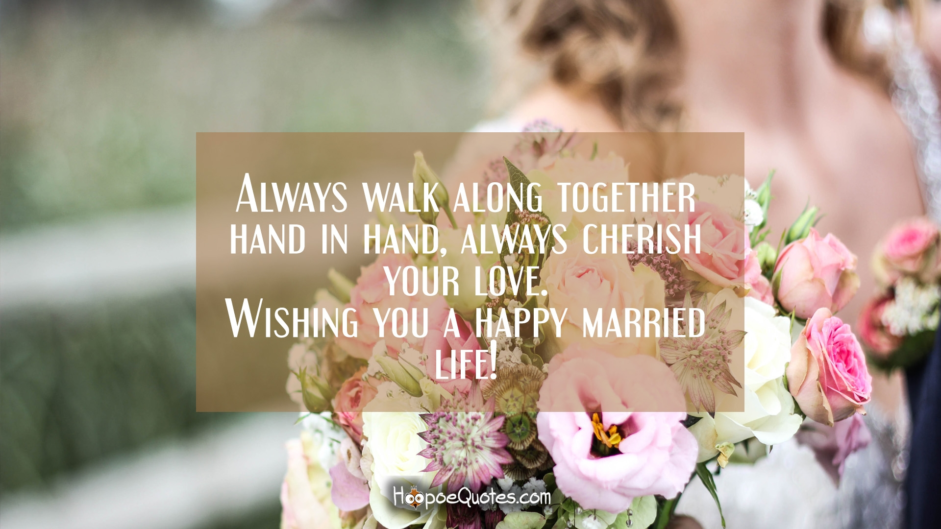 Always Walk Along Together Hand In Hand Always Cherish Your Love Wishing You A Happy Married