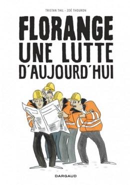 Florange-Une-lutte-daujourdhui Florange: Une lutte d'aujourd'hui - Tristan Thil & Zoé Thouron