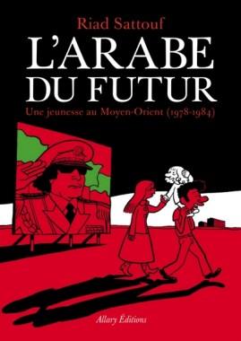 arabe-du-futur-couv L'arabe du futur, la jeunesse au Moyen-Orient de Riad Sattouf