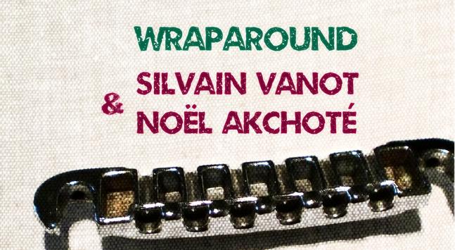 vanot-akchote Guitare improvisée avec Silvain Vanot et Noël Akchoté
