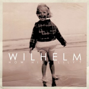 Wilhelm-cover-300x300 Wilhelm - How High Lily?