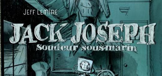 Jack Joseph, Soudeur sous-marin, de Jeff Lemire
