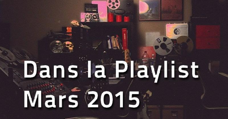 playlist-mars-2015 Dans la Playlist Hop Blog de mars 2015