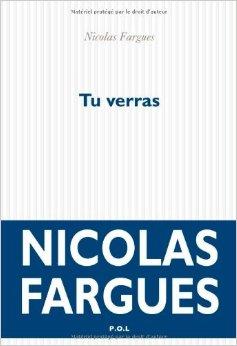 tu-verras Tu verras, de Nicolas Fargues