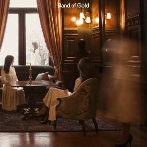 band-of-gold-band-of-gold-300x300 Les sorties d'albums pop, rock, electro du 11 décembre 2015