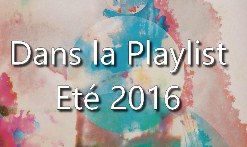 landing-playlsit-ete-2016 Dans la playlist Hop Blog - été 2016