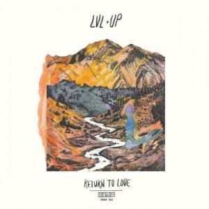 lvl-up-return-to-love Les sorties d'albums pop, rock, electro du 23 septembre