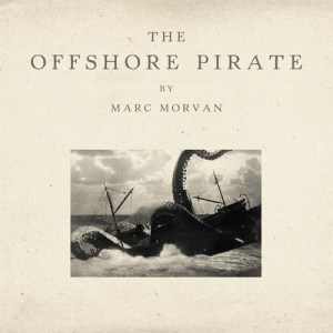 Marc-Morvan-the-Offshore-Pirate Les sorties d'albums pop, rock, electro, rap, jazz du 2 décembre 2016