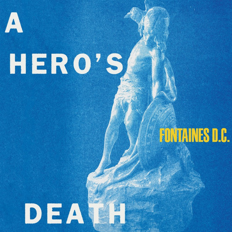 Fontaines-DC–A-Heros-Death Fontaines DC – A Hero's Death : un disque chargé en électricité