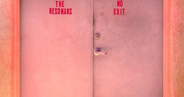 The Resonars – No Exit