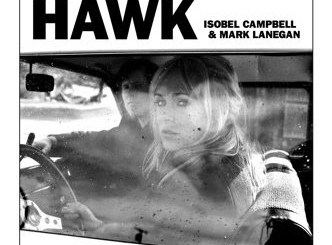 Isobel Campbell And Mark Lanegan - Hawk