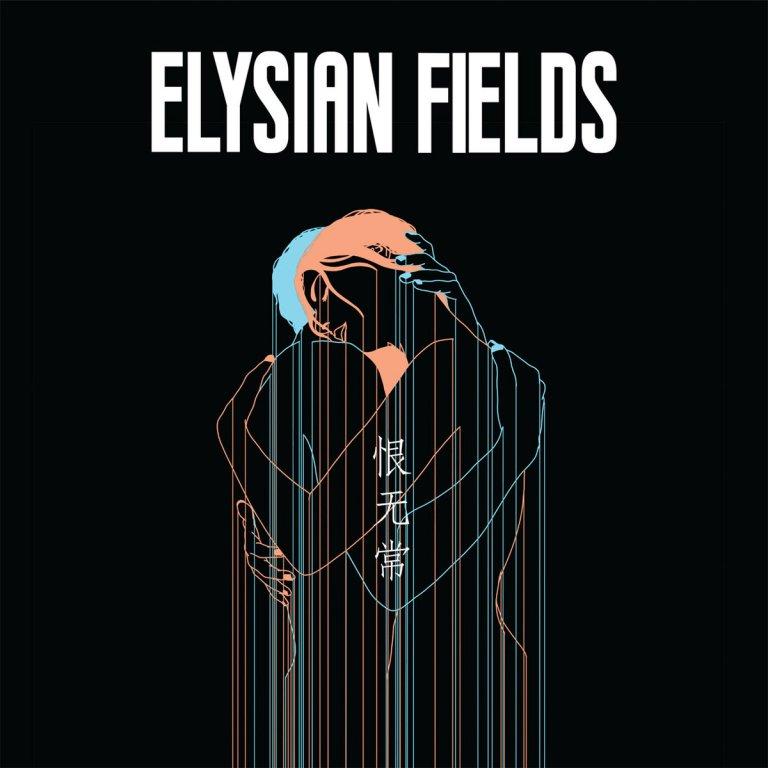Elysian-Fields-Transience-of-Life Elysian Fields – Transience of Life