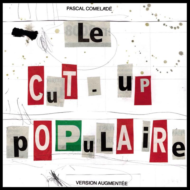 """le-cut-up """"Le Cut-up populaire"""" : Pascal Comelade, artisan musical depuis 40 ans"""