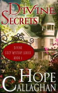 Free Christian Cozy Mystery Today-Divine Secrets -A Christian Fiction Book by Author Hope Callaghan