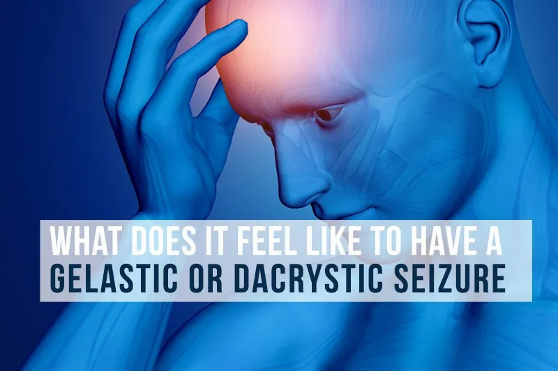 What Does A Gelastic or Dacrystic Seizure Feel Like?