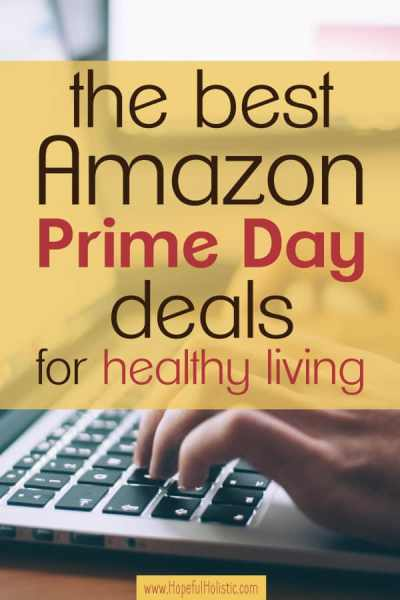 Hands typing on a laptop with text overlay- the best Amazon Prime Day deals for healthy living