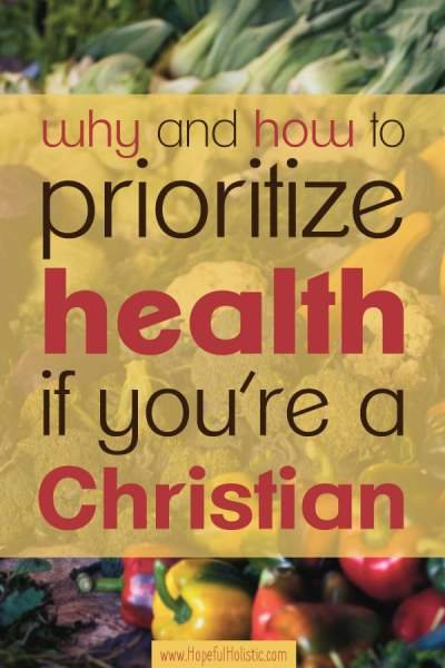 "Veggies at a farmers market with text overlay- ""why and how to prioritize health if you're a Christian"""