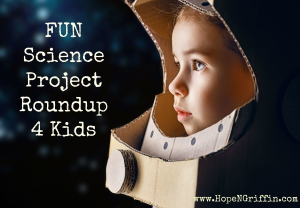 Lots of fun Science for Kids – Roundup