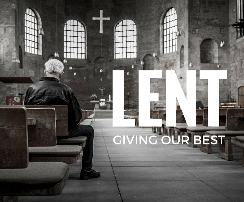 LENT GIVING OUR BEST