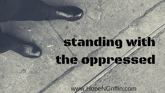 Standing with the oppressed blog title