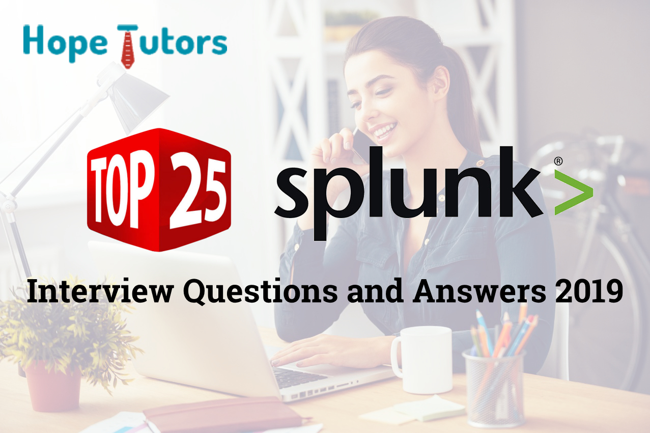 Top 25 Splunk Interview Questions and Answers