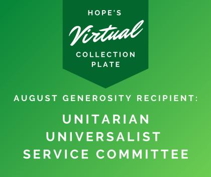 August Generosity Recipient: Unitarian Universalist Service Committee