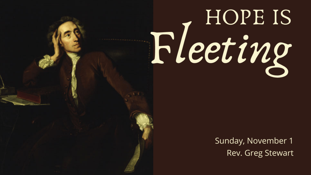 A painting of Alexander Pope with text Hope Is Fleeting