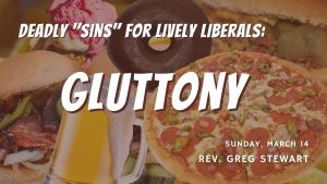 Lots of food with the words: Deadly Sins for Lively Liberals: Gluttony
