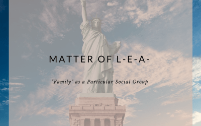 Matter of L-E-A- Holds Family is a Particular Social Group