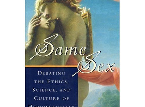 Same Sex, debating the ethics, science, and culture of homosexuality – John Corvino