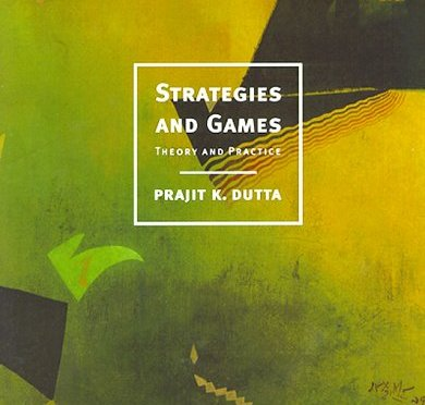 Strategies and Games Theory and Practice – Prajit K. Dutta