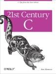 21st Century C, 2nd Edition – Ben Klemens